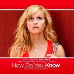 Как знать /How Do You Know? (2010)